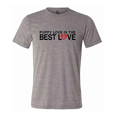 "T-shirt that says ""Puppy Love is the Best Love"""